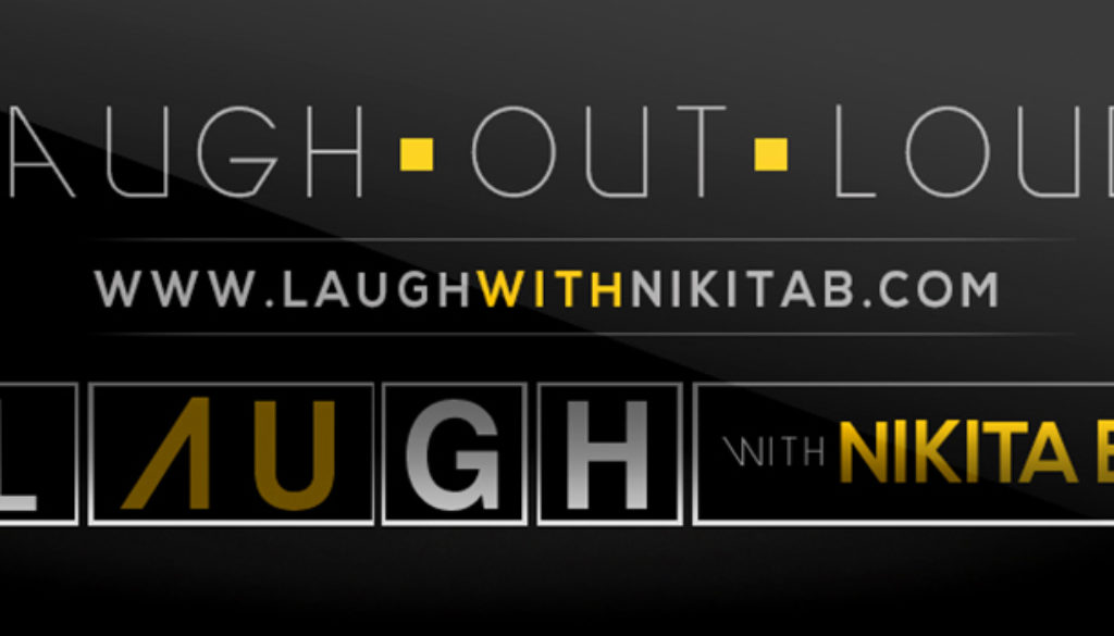 Laugh Out Loud with Nikita B