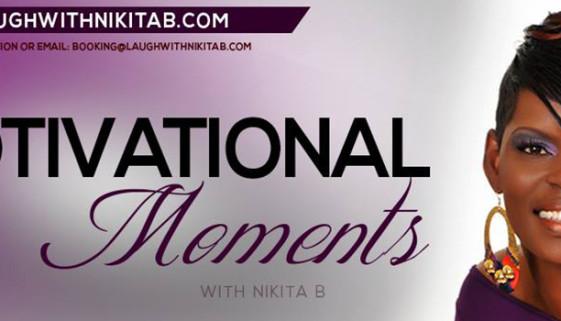 Motivational Moment With Nikita B